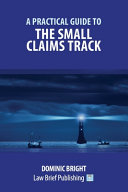 A Practical Guide to the Small Claims Track