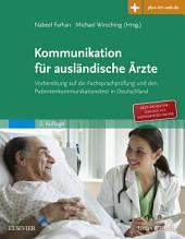 Kommunikation für ausländische Ärzte: Vorbereitung auf den Patientenkommunikationstest in Deutschland, Ausgabe 2