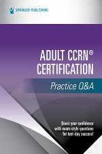Adult CCRN® Certification Practice Q&A