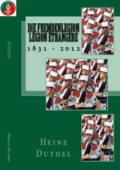 """Die Geschichte der Französischen Fremdenlegion: """"HONNEUR ET FIDÉLITÉ"""""""