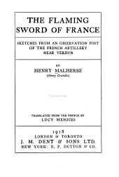 The Flaming Sword of France: Sketches from an Observation Post of the French Artillery Near Verdun