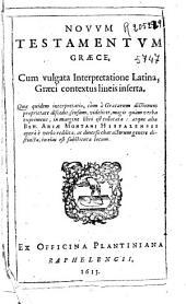 Novum Testamentum graece: cum vulgata interpretatione latina, graeci contextus lineis inserta