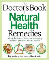 The Doctor's Book of Natural Health Remedies: Unlock the Power of Alternative Healing and Find Your Path Back to Health