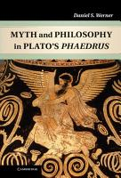 Myth and Philosophy in Plato s Phaedrus PDF