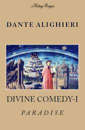 Divine Comedy (Volume I): Paradise {Illustrated}