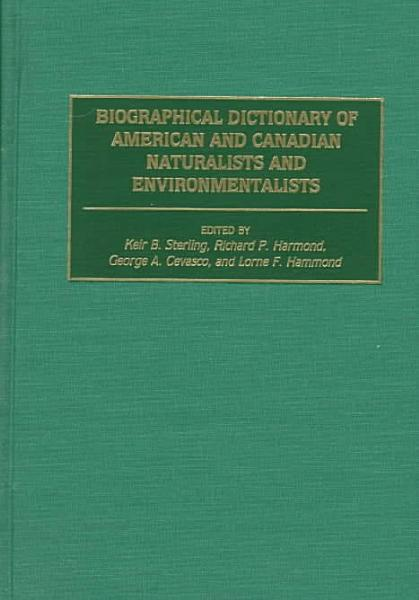 Download Biographical Dictionary of American and Canadian Naturalists and Environmentalists Book