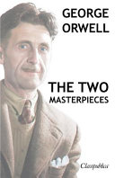 George Orwell   The Two Masterpieces