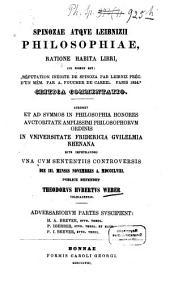 """Spinozae atqve Leibnizii philosophiae, ratione habita libri cvi nomen est: """"Réfutation inédite de Spinoza par Leibniz préc. d'un mém. par A. Foucher de Careil. Paris 1854"""": critica commentatio"""