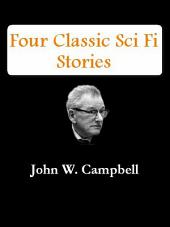 Four JOHN W. CAMPBELL Sci Fi Stories