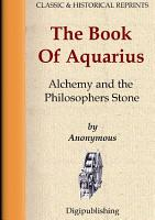 The Book Of Aquarius   Alchemy and the Philosophers Stone PDF
