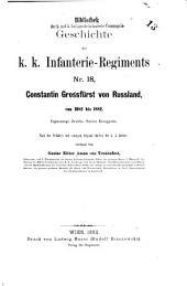 Geschichte des k.k. [i.e. kaiserlich-koeniglichen] Infanterie-Regimentes Nr.18 [i.e. Nummer Achtzehn]: Constantin Grossfuerst von Russland, Band 18