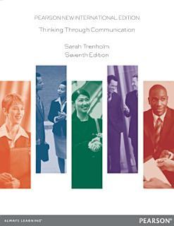 Thinking Through Communication  Pearson New International Edition Book