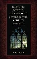 Rhetoric  Science  and Magic in Seventeenth century England PDF