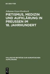 Pietismus  Medizin und Aufkl  rung in Preu  en im 18  Jahrhundert PDF