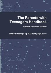 The Parents With Teenagers Handbook Book PDF