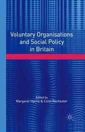 Voluntary Organisations and Social Policy in Britain: Perspectives on Change and Choice