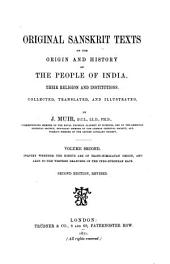 Original Sanskrit Texts on the Origin and History of the People of India, Their Religions and Institutions