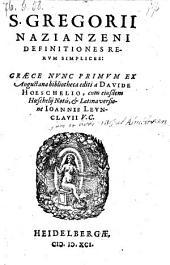 Defitiones Rervm Simplices: Græce Nvnc Primvm Ex Augustana bibliotheca editi a Davide Hoeschelio, cum eiusdem Hœschelij Notis, & Latina versione Ioannis Levnclavii: Volume 3