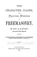 The Character  Claims  and Practical Workings of Freemasonry PDF