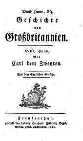 Geschichte von Großbritannien: Aus dem Englischen übersetzt. Von Carl dem Zweyten. 18