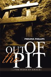 Out of the Pit: The Work of Grace
