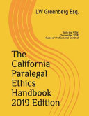 The California Paralegal Ethics Handbook 2019 Edition  With the New  November 2018  Rules of Professional Conduct PDF