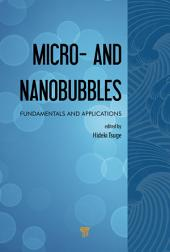 Micro- and Nanobubbles: Fundamentals and Applications