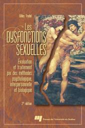 Les Dysfonctions Sexuelles: Évaluation et Traitement Par des Méthodes Psychologique, Interpersonnelle et Biologique