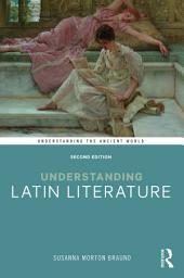 Understanding Latin Literature: Edition 2