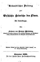 Urkundlicher Beitrag zur Geschichte Heinrich's des Löwen: Mit Anm