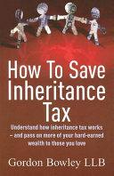How to Save Inheritance Tax