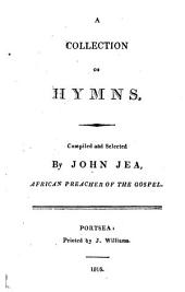 A collection of hymns, compiled by J. Jea