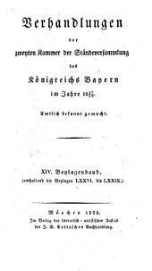 Verhandlungen der Zweyten Kammer der Ständeversammlung des Königreichs Bayern: Band 14