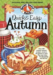Quick & Easy Autumn Recipes: More than 200 Yummy, Family-Friendly Recipes for Fall...Most in 30 Minutes or Less!