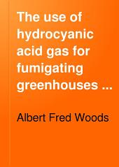 The Use of Hydrocyanic Acid Gas for Fumigating Greenhouses and Cold Frames