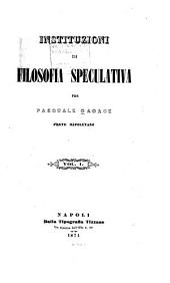 Instituzioni di filosofia speculativa: Volumi 1-2
