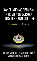 Dance and Modernism in Irish and German Literature and Culture PDF