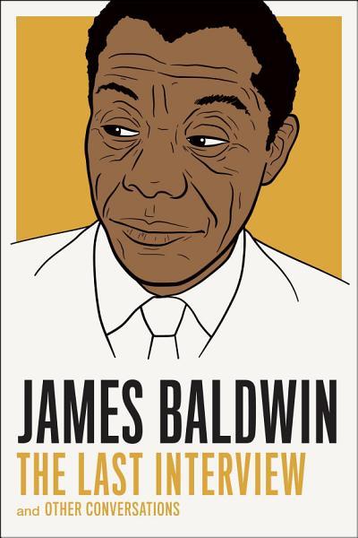 Download James Baldwin  The Last Interview Book