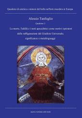Quaderno 2- La morte, l'aldilà e i testi apocalittici come motivi ispiratori delle raffigurazioni del Giudizio Universale;significanze e metalinguaggi