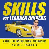 Skills for Learner Drivers: A Guide for Instructional Supervisors
