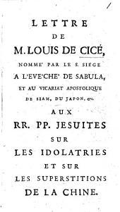 Lettre ... aux RR. PP. Jesuites, sur les idolatries&sur les superstitions de la Chine