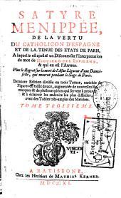 La satyre ménippée de la vertu du catholicon d'Espagne et de la tenue des Etats de Paris à laquelle est ajouté un discours sur l'interprétation du mot de Higuiero del Inferno