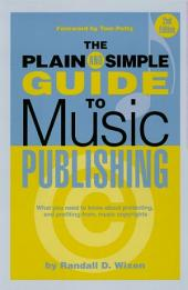 The Plain & Simple Guide to Music Publishing: Foreword by Tom Petty, Edition 2