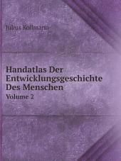 Handatlas Der Entwicklungsgeschichte Des Menschen: Band 1