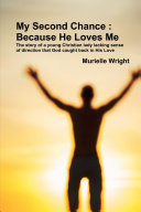 My Second Chance : Because He Loves Me