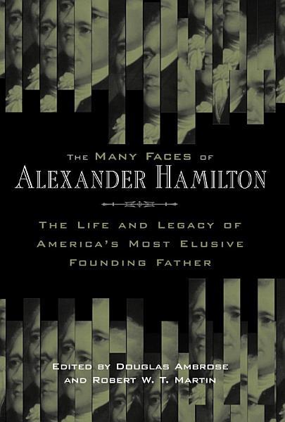 The Many Faces of Alexander Hamilton