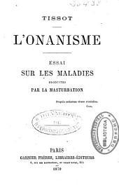 L'Onanisme: essai sur les maladies produites par la masturbation