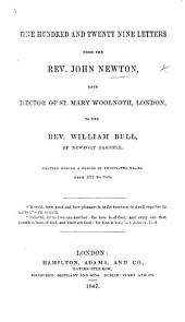 One hundred and twenty letters from John Newton to the Rev. W. Bull, from 1773 to 1805