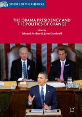 The Obama Presidency and the Politics of Change