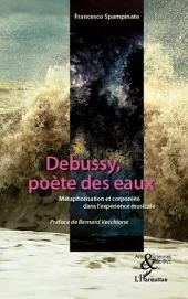Debussy, poète des eaux: Métaphorisation et corporéité dans l'expérience musicale